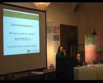Future of Crofting Conference 2010 (Video 6) - Workshop Feedback (18mins)